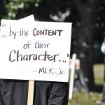"""""""...by the content of their character..."""""""